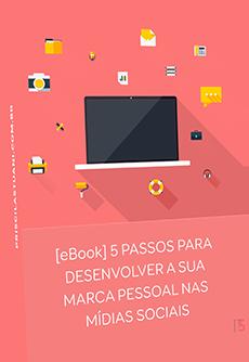 eBook 5 Passos para desenvolver a sua marca pessoal nas mídias socias